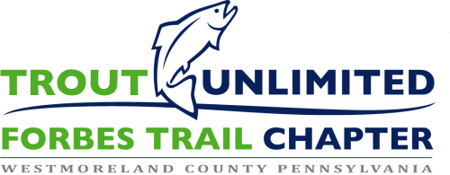 FORBES TRAIL CHAPTER TROUT UNLIMITED – Westmoreland County Pennsylvania